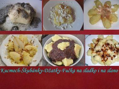 Kucmoch-Škubánky-Džatky-Fučka na sladko i na slano