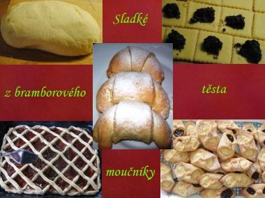 Sladké moučníky z bramborového těsta