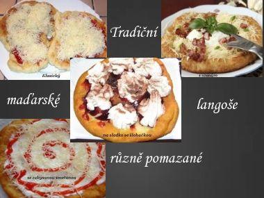 Tradiční maďarské langoše  různě pomazané