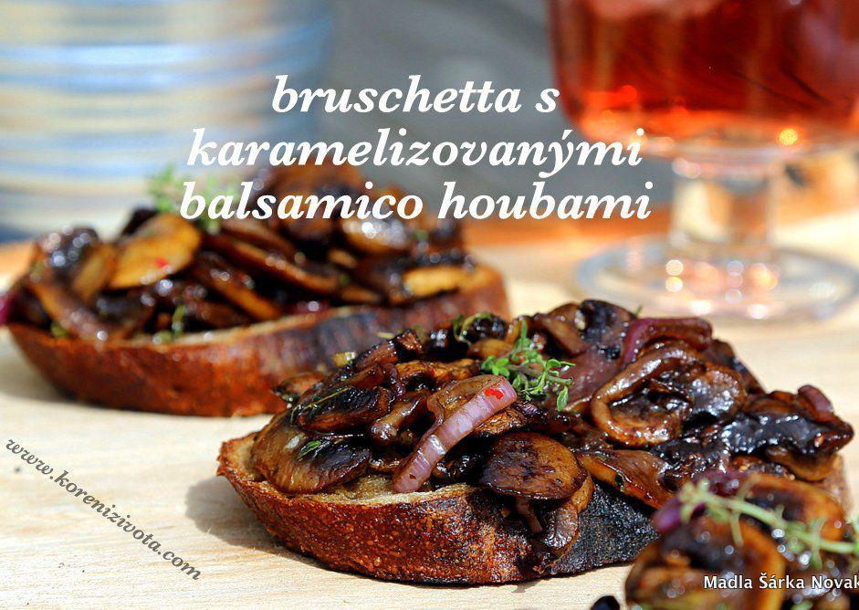 Bruschetta s karamelizovanými balsamico houbami recept ...